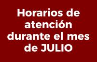 Horarios de atención durante el mes de JULIO