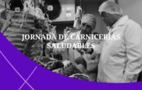 "Charla Informativa sobre ""PROGRAMA CARNICERÍAS SALUDABLES"""