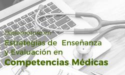 Diplomatura en Estrategias de  Enseñanza  y Evaluación en  Competencias Médicas
