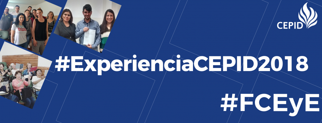Experiencia CEPID 2018 F.Cs.EyE