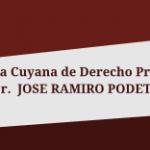 "Escuela Cuyana de Derecho Procesal: ""Dr. JOSE RAMIRO PODETTI"""